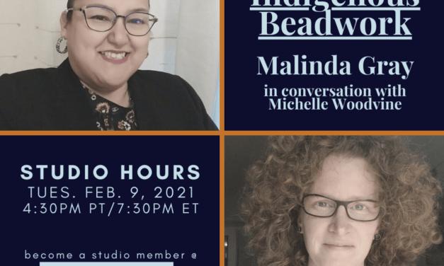 Studio Hours: Indigenous Bead Artist Malinda Gray in Conversation with Michelle Woodvine