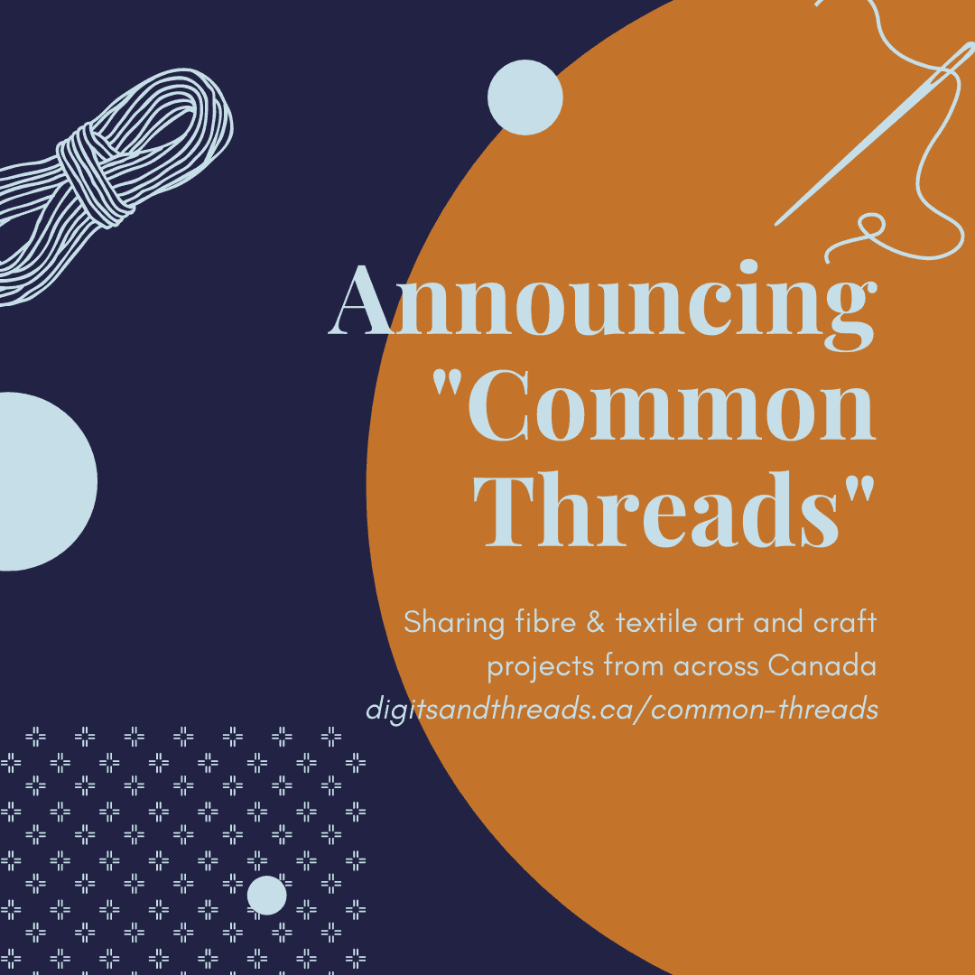 "Image description: Navy and ochre image with text: ""Announcing 'Common Threads.' Sharing fibre and textile projects from across Canada."""